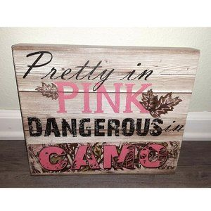 Pretty in Pink Dangerous in Camo Decorative Sign